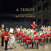 A Tribute - incl. Land of my Fathers; Flash of Steel; Little Gadabout; Gaiety Echoes; London Bridge; Lion of St. Marc et al. / The Band of the Welsh Guards