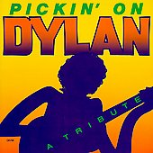 Pickin' On: Pickin' on Dylan: A Tribute