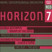 George Benjamin: Dream of the Song; Magnus Lindberg: Era; Richard Rijnvos: fuoco e fumo; Tan Dun: The Wolf;