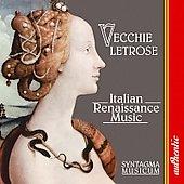 Vecchie Letrose -Italian Renaissance Music /Syntagma Musicum