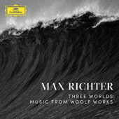 Max Richter (Composer): Max Richter: Three Worlds - Music from Woolf Works [Digipak] *