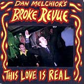 Dan Melchior/Dan Melchior's Broke Revue: This Love Is Real