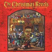 Revel Players: The Christmas Revels: Traditional & Ritual Carols