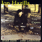 Jon Hazilla: Tiny Capers *