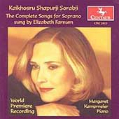 Sorabji: The Complete Songs for Soprano / Farnum, Kampmeier