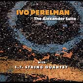 Ivo Perelman: The Alexander Suite