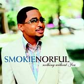 Smokie Norful (Contemporary Gospel): Nothing Without You
