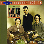 The Carter Family: A Proper Introduction to the Carter Family: Keep on the Sunny Side