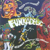 Funkadelic: Motor City Madness: The Ultimate Funkadelic Westbound Compilation