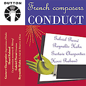 French Composers Conduct - Charpentier, Hahn, et al