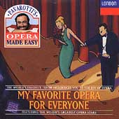 Pavarotti's Opera Made Easy - My Favorite Opera for Everyone