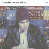Mark Christopher: The Mark Christopher Band EP [EP] *