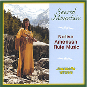 Jeannette Winters: Sacred Mountain: Native  American Flute Music
