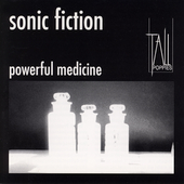 Sonic Fiction: Powerful Medicine