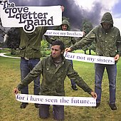 The Love Letter Band: Fear Not My Brothers, Feart Not My Sisters, For I Have Seen the...