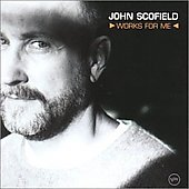 John Scofield: Works for Me