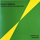 Feldman: Complete Violin/Viola and Piano Works /Fong, Hersey