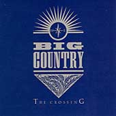Big Country: The Crossing [Bonus Tracks] [Remaster]
