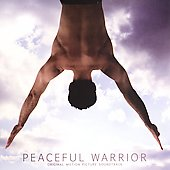 Original Soundtrack: Peaceful Warrior