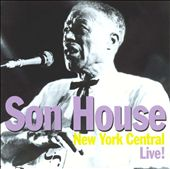 Son House: New York Central Live!