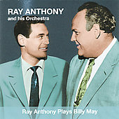 Ray Anthony/Ray Anthony & His Orchestra: Ray Anthony Plays Billy May