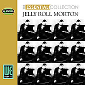 Jelly Roll Morton: The Essential Collection