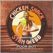 Chicken Shack/Stan Webb's Chicken Shack: Poor Boy (The Deram Years 1972-1974)