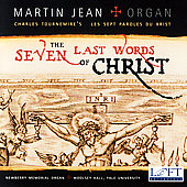 Tournemire: The Seven Last Words of Christ / Martin Jean