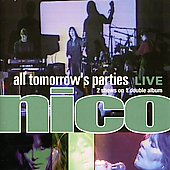 Nico: All Tomorrow's Parties: Nico Live