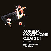 Tang&oacute;n / Dobal, Hiltula, Aurelia Saxophone Quartet