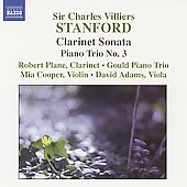 Stanford: Clarinet Sonata, Piano Trio no 3 / Plane, et al