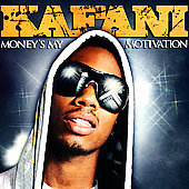 Kafani: Money's My Motivation [Edited]