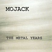 Mojack: The Metal Years *