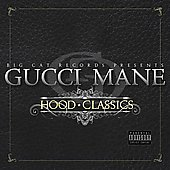 Gucci Mane: The Hood Classics [PA]