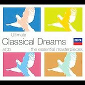 Ultimate Classical Dreams - The Essential Masterpieces