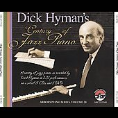 Dick Hyman: Dick Hyman's Century of Jazz Piano