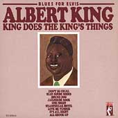 Albert King: Blues for Elvis: Albert King Does the King's Things