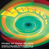 Vortex: Music of Dana Wilson