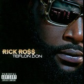 Rick Ross (Rap): Teflon Don [PA]