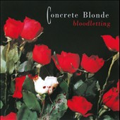 Concrete Blonde: Bloodletting [20th Anniversary Edition]