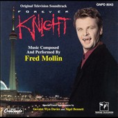 Fred Mollin: Forever Knight [Original TV Soundtrack]