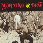 The Morning Dew: No More 1966-1969 *