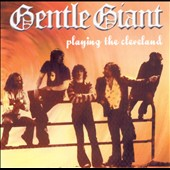 Gentle Giant: Playing the Cleveland