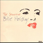 Billie Holiday: The Sensitive Billie Holiday 1940-1949