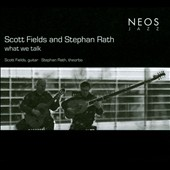 Stephan Rath/Scott Fields: What We Talk [Digipak]