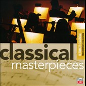 Ultimate Classical Masterpieces Collection: Classical Masterpieces