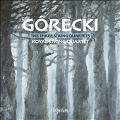 Górecki: The Three String Quartets / Royal String Quartet