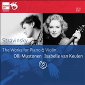 Stravinsky: The Works for Piano & Violin / Isabelle van Keulen / soprano Brouwenstijn