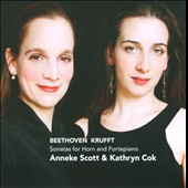 Beethoven, Krufft: Sonatas for Horn & Piano / Anneke Scott, horn; Kathryn Cok, piano