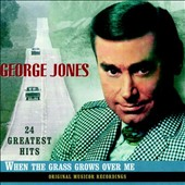 George Jones: When the Grass Grows Over Me: 24 Greatest Hits